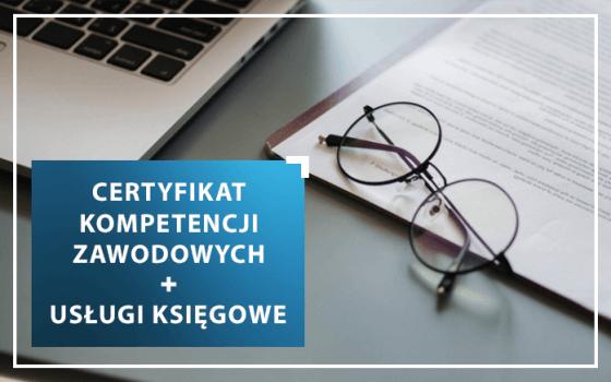Certyfikat Kompetencji Zawodowych + Usługi Księgowe