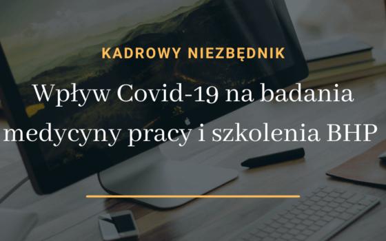 Wpływ Covid-19 na badania medycyny pracy i szkolenia BHP